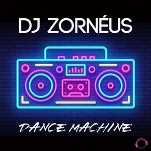 DJ ZORNEUS - Dance Machine