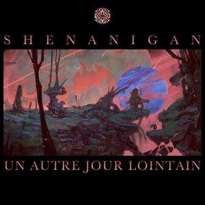 SHENANIGAN/REZONANT - Un Autre Jour Lointain