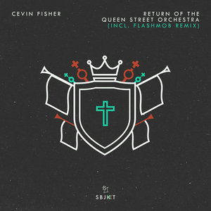 CEVIN FISHER - Return Of The Queen Street Orchestra