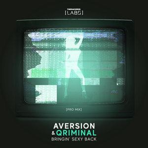 AVERSION & QRIMINAL - Bringin' Sexy Back