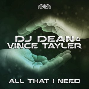 DJ DEAN & VINCE TAYLER - All That I Need