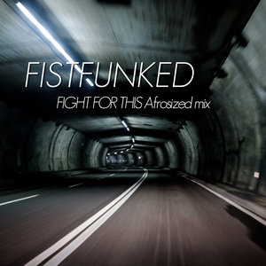 FISTFUNKED - Fight For This