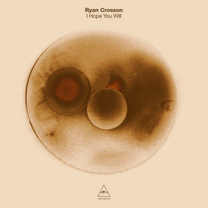 RYAN CROSSON - I Hope You Will