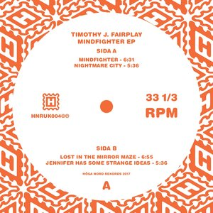 TIMOTHY J FAIRPLAY - Mindfighter EP