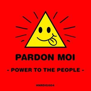 PARDON MOI - Power To The People