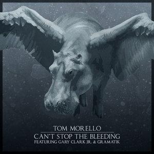 TOM MORELLO feat GARY CLARK JR/GRAMATIK - Can't Stop The Bleeding