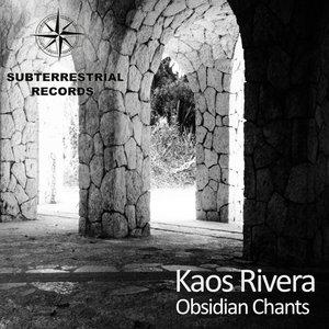 KAOS RIVERA - Obsidian Chants