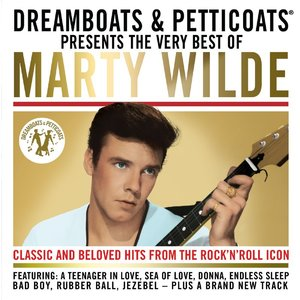 MARTY WILDE - Dreamboats & Petticoats Presents: The Very Best Of Marty Wilde