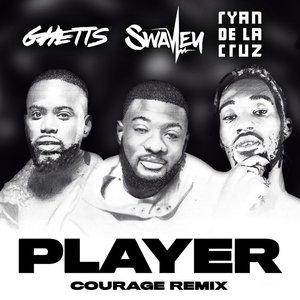 S WAVEY FEAT GHETTS/RYAN DE LA CRUZ - Player (Courage Remix) (Explicit)