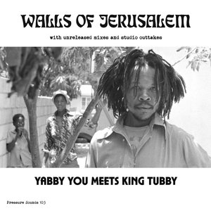 KING TUBBY/YABBY YOU - The Walls Of Jerusalem (Unreleased Cut)