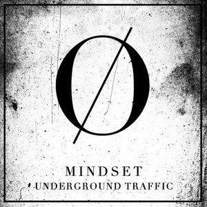 UNDERGROUND TRAFFIC - Mindset