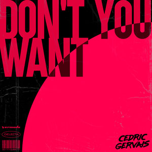 CEDRIC GERVAIS - Don't You Want