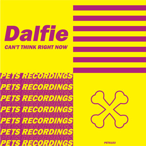 DALFIE - Can't Think Right Now