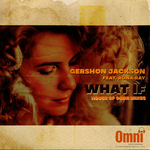 GERSHON JACKSON - What If (feat Rona Ray)