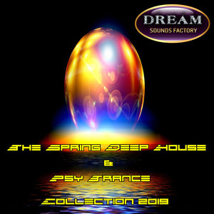 VARIOUS - The Spring Deep House & Psy Trance Collection 2019