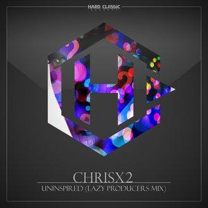 CHRISX2 - Uninspired