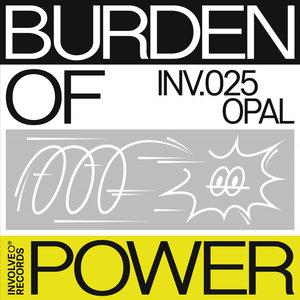 OPAL - Burden Of Power