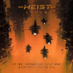HEIST - Iacon LP (Part 2)