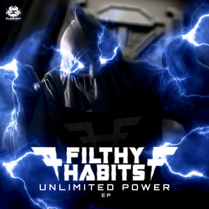 FILTHY HABITS - Unlimited Power EP
