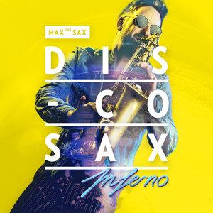 MAX THE SAX - Disco Sax Inferno