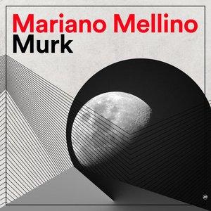 MARIANO MELLINO - Murk