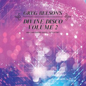 VARIOUS - Greg Belson's Divine Disco Vol 2: Obscure Gospel Disco 1979 To 1987
