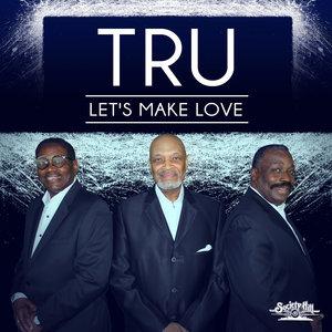 TRU - Let's Make Love
