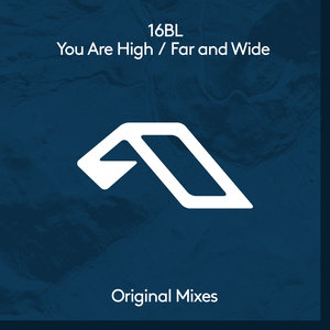16BL - You Are High/Far & Wide