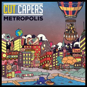 CUT CAPERS - Metropolis (Explicit)