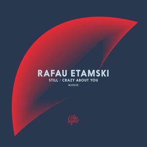 RAFAU ETAMSKI - Still/Crazy About You
