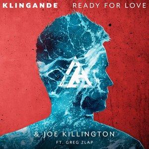 KLINGANDE & JOE KILLINGTON feat GREG ZLAP - Ready For Love