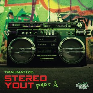 TRAUMATIZE - Stereo Yout (Part 2)