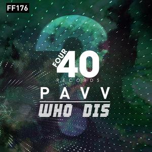 PAVV - Who Dis