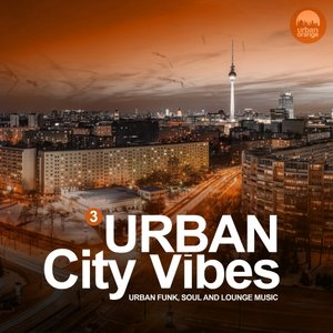 VARIOUS - Urban City Vibes Vol 3 (Urban Funk, Soul And Lounge Music)