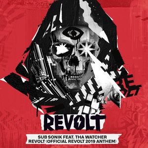 SUB SONIK feat THA WATCHER - REVOLT (Official REVOLT 2019 Anthem)