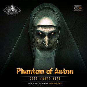 PHANTOM OF ANTON - Gott Endet Hier