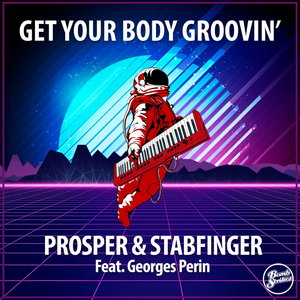 PROSPER & STABFINGER - Get Your Body Groovin'
