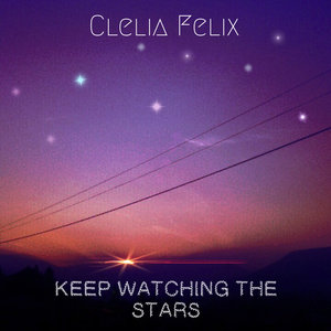 CLELIA FELIX - Keep Watching The Stars