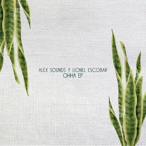 ALEX SOUNDS - Ohha EP
