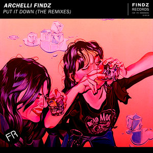 ARCHELLI FINDZ/ALEXMER & LOONAFON - Put It Down The