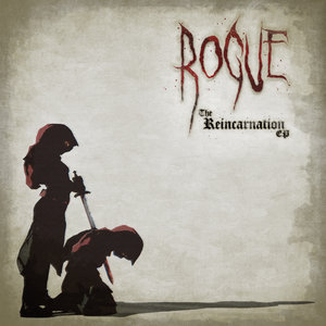 ROGUE - The Reincarnation EP