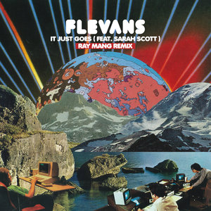 FLEVANS feat SARAH SCOTT - It Just Goes (Ray Mang Remix)