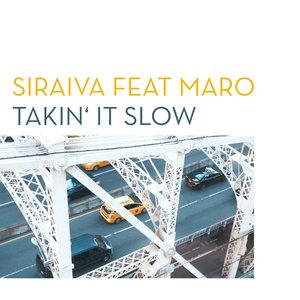 SIRAIVA feat MARO - Takin' It Slow