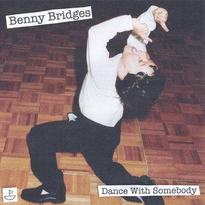 BENNY BRIDGES - Dance With Somebody