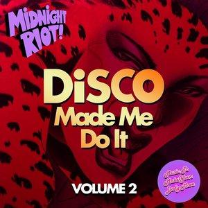 VARIOUS - Disco Made Me Do It Vol 2