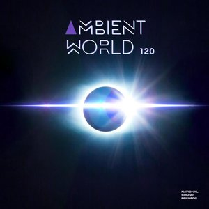 AMBIENT WORLD/VARIOUS - Ambient World 12.0 (unmixed tracks)