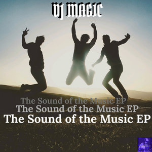 DJ MAGIC - The Sound Of The Music EP
