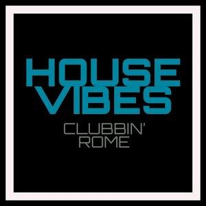 VARIOUS - House Vibes: Clubbin' Rome