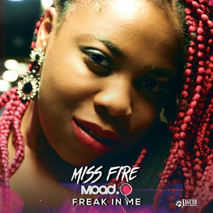 MOAD/MISS FIRE - Freak In Me