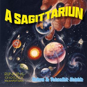 A SAGITTARIUN - Return To Telepathic Heights
